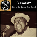 Sugaray - Move On Down The Road (Single)