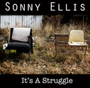 Sonny Ellis - It's A Struggle