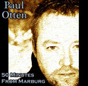 Paul Otten - 50 Minutes To Marburg