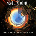 St. John - Til The Sun Comes Up
