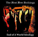 The Next New Nothings - End Of A World Ideology
