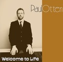 Paul Otten - Welcome To Life