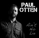 Paul Otten - Ain't No Lie (Single)
