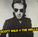 Scott Wilk + The Walls - Scott Wilk + The Walls