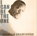 Renald Francoeur - I Can Be The One (Single)