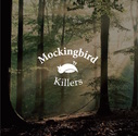 Mockingbird Killers - Mockingbird Killers