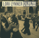 Lori Lynner - I'll See You In Your Dreams