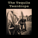 The Tequila Teardrops