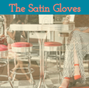 The Satin Gloves